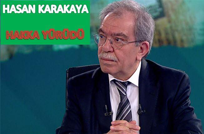 Hasan Karakaya, Hakka Yürüdü